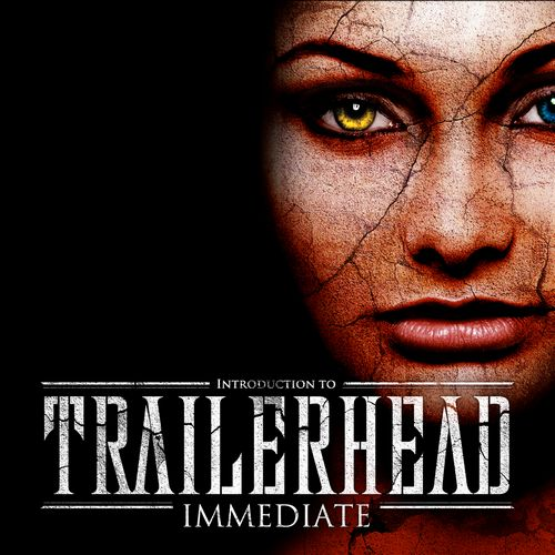 آلبوم موسیقی تریلر Introduction To Trailerhead اثری از گروه Immediate Music