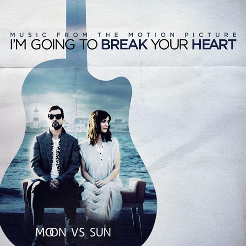 آلبوم موسیقی فیلم Im Going To Break Your Heart اثری از Moon Vs Sun