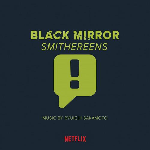 آلبوم موسیقی سریال Black Mirror – Smithereens اثری از Ryuichi Sakamoto