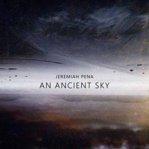 آلبوم موسیقی An Ancient Sky اثری از Jeremiah Pena