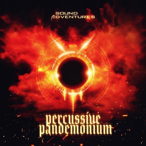 آلبوم موسیقی حماسی Percussive Pandemonium اثری از Sound Adventures