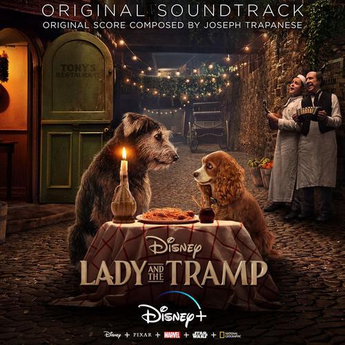 موسیقی متن فیلم Lady and the Tramp اثری از Joseph Trapanese