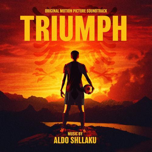 موسیقی متن فیلم Triumph اثری از Aldo Shllaku