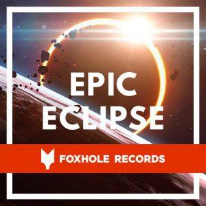 آلبوم موسیقی حماسی Epic Eclipse اثری از Foxhole Records