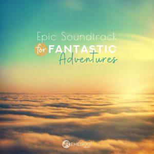 آلبوم موسیقی حماسی Epic Soundtrack for Fantastic Adventures اثری از Rehegoo Music
