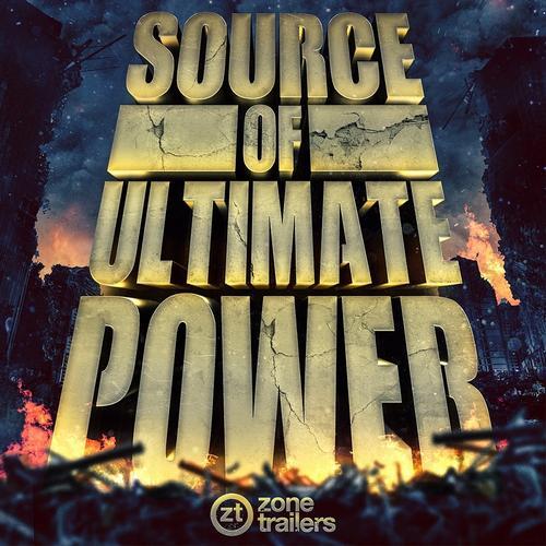 آلبوم موسیقی حماسی Source Of Ultimate Power اثری از Zone Trailers