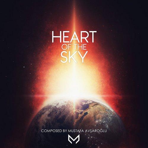 آلبوم موسیقی تریلر Heart of the Sky اثری از Mustafa Avsaroglu