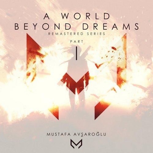 موسیقی تریلر A World Beyond Dreams, Pt. 1 اثری از Mustafa Avsaroglu