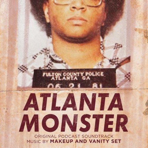 موسیقی متن فیلم Atlanta Monster اثری از Makeup And Vanity Set