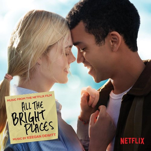 موسیقی متن فیلم All The Bright Places اثری از Keegan DeWitt