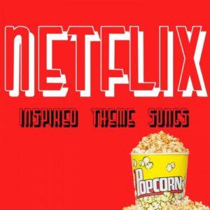 آلبوم Netflix Inspired Theme Songs