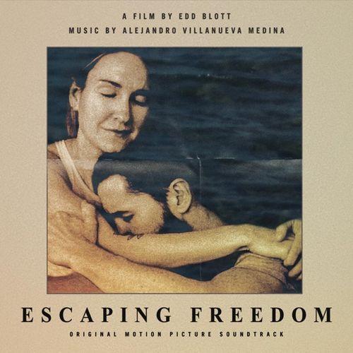 موسیقی متن فیلم Escaping Freedom اثری از Alejandro Villanueva Medina