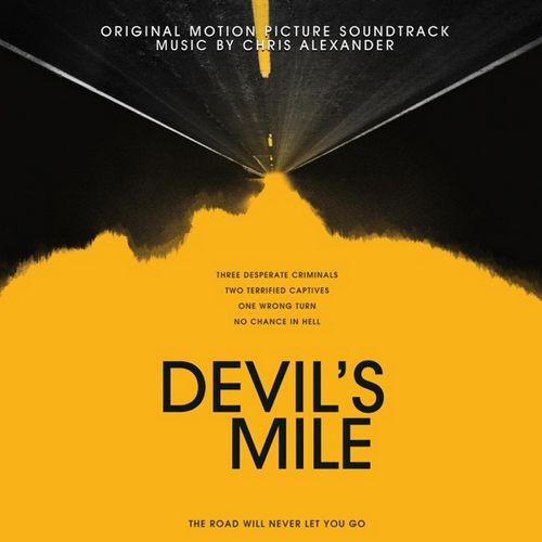 موسیقی متن فیلم Devil's Mile اثری از Chris Alexander