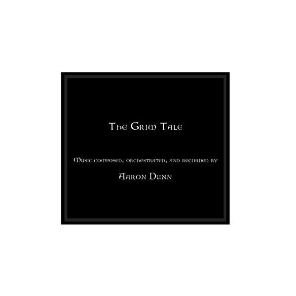 موسیقی متن فیلم The Grim Tale اثری از Aaron Dunn
