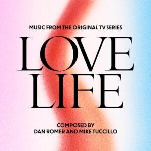 موسیقی متن سریال Love Life اثری از Dan Romer & Mike Tuccillo