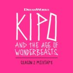 Kipo and the Age of Wonderbeasts (Season 2 Mixtape)