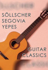 گیتار کلاسیک سلشر ، سگویا و یپس (Guitar Classics Söllscher, Segovia & Yepes)