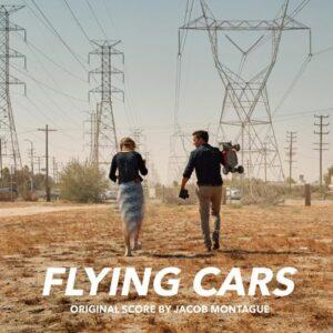 موسیقی متن فیلم Flying Cars اثری از Jacob Montague