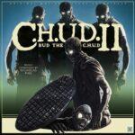 C.H.U.D. 2 Bud the C.H.U.D.
