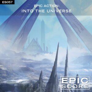 موسیقی تریلر Epic Action Into the Universe اثری از Epic Score