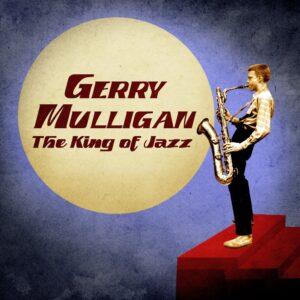 آلبوم موسیقی The King of Jazz اثری از Gerry Mulligan