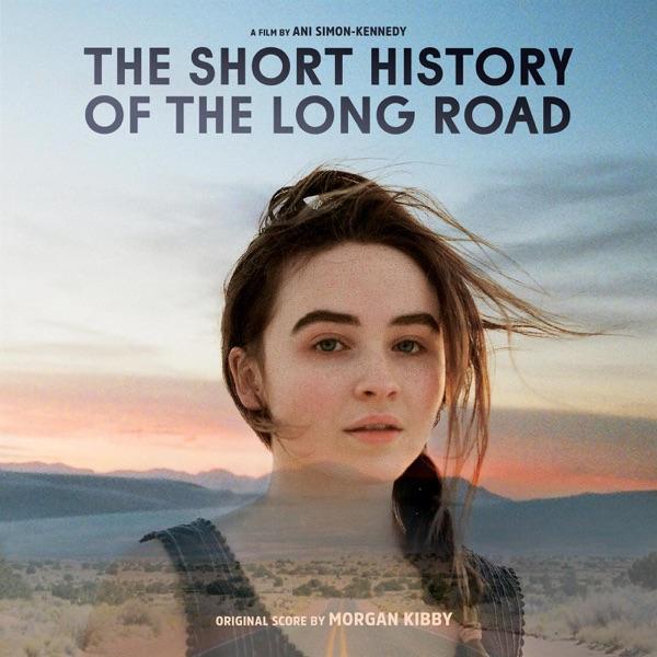موسیقی متن فیلم The Short History of the Long Road اثری از Morgan Kibby