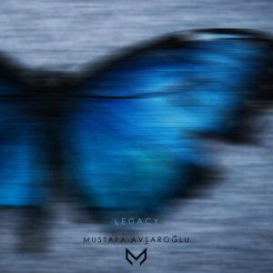 آلبوم موسیقی Legacy اثری از Mustafa Avşaroğlu