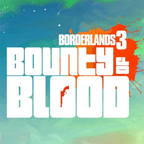 موسیقی متن بازی Borderlands 3 Bounty of Blood اثری از Raison Varner