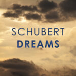Schubert Dreams