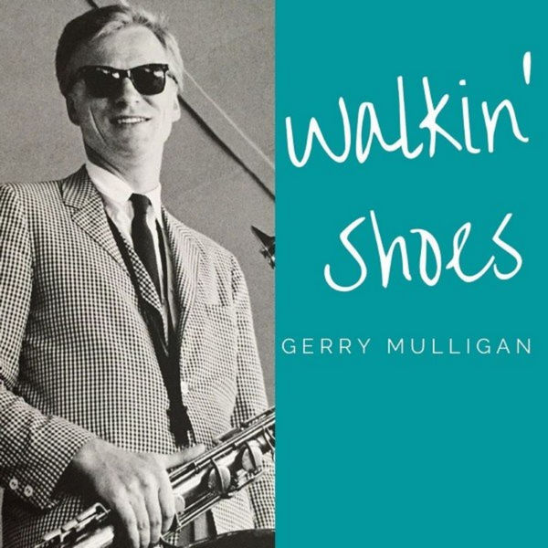 آلبوم موسیقی Walkin' Shoes اثری از Gerry Mulligan