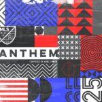 MLS Anthem