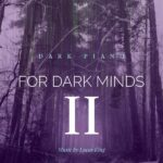 Dark Piano for Dark Minds 2