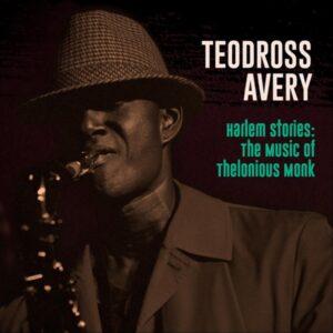 آلبوم موسیقی Harlem Stories The Music of Thelonious Monk اثری از Teodross Avery