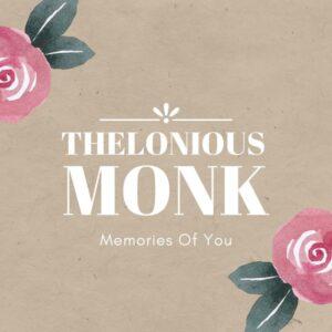 آلبوم موسیقی Memories of You اثری از Thelonious Monk