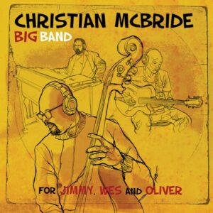 آلبوم موسیقی For Jimmy, Wes and Oliver اثری از Christian McBride Big Band