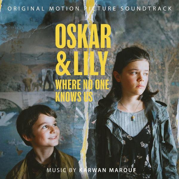 موسیقی متن فیلم Oskar & Lily _ Where No One Knows Us اثری از Karwan Marouf