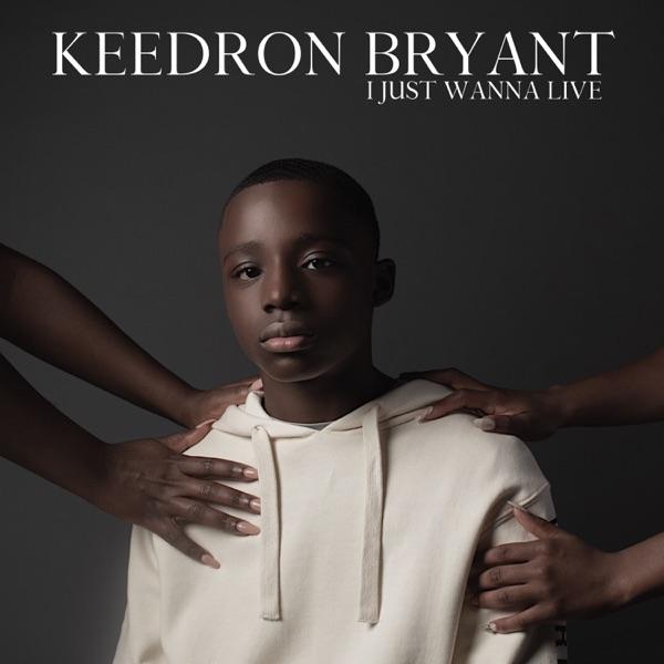آلبوم موسیقی I JUST WANNA LIVE اثری از Keedron Bryant