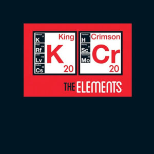 آلبوم موسیقی The Elements 2020 Tour Box اثری از King Crimson