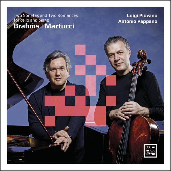 آلبوم موسیقی Brahms & Martucci Two Sonatas and Two Romances for Cello and Piano اثری از Luigi Piovano & Antonio Pappano