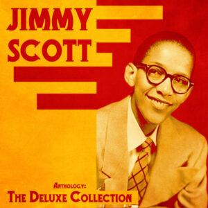 آلبوم موسیقی Anthology The Deluxe Collection اثری از جیمی اسکات (Jimmy Scott)