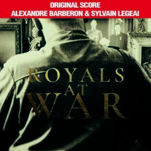 موسیقی متن سریال Royals at War اثری از الکساندر باربرون (Alexandre Barberon)