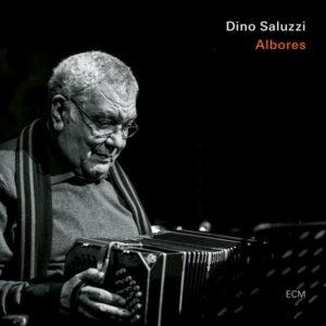 آلبوم موسیقی Albores اثری از دینو سالوزی (Dino Saluzzi)