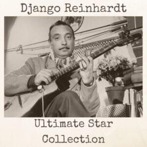 آلبوم موسیقی Ultimate Star Collection اثری از جنگو راینهارت (Django Reinhardt)