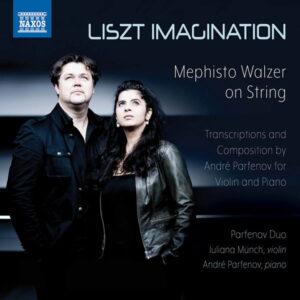 آلبوم موسیقی Liszt Imagination Mephisto Walzer on String اثری از Iuliana Münch, André Parfenov, Parfenov Duo