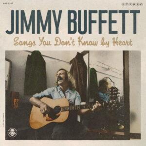 آلبوم موسیقی Songs You Don't Know By Heart اثری از جیمی بافت (Jimmy Buffett)