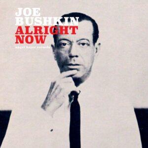 آلبوم موسیقی Alright Now اثری از جو بوشکین (Joe Bushkin)