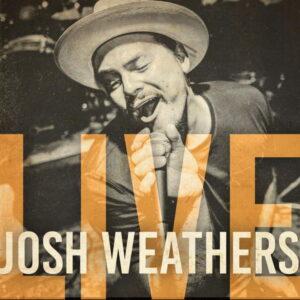 آلبوم موسیقی Josh Weathers Live اثری از جاش وذرز (Josh Weathers)