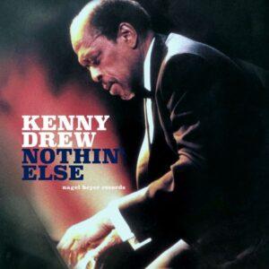 آلبوم موسیقی Nothin' Else اثری از کنی درو (Kenny Drew)