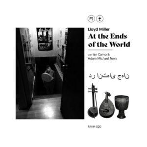 آلبوم موسیقی At the Ends of the World اثری از لوید میلر (Lloyd Miller)