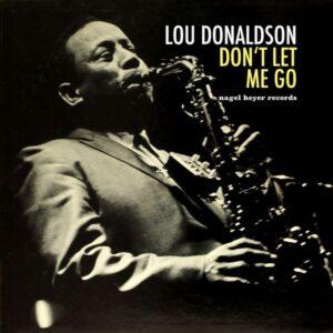 آلبوم موسیقی Don't Let Me Go اثری از لو دونالدسون (Lou Donaldson)